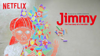 Jimmy: The True Story of a True Idiot (2018)